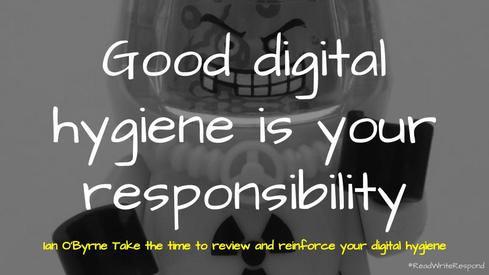 Quote via Take the time to review and reinforce your digital hygiene