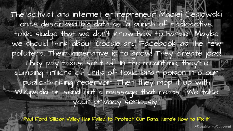 A quote from Paul Ford on the toxic data spill