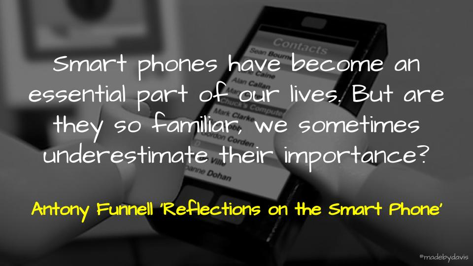 Quote via Future Tense's Reflections on the Smart Phone https://www.abc.net.au/radionational/programs/futuretense/reflections-on-the-smart-phone/10472876